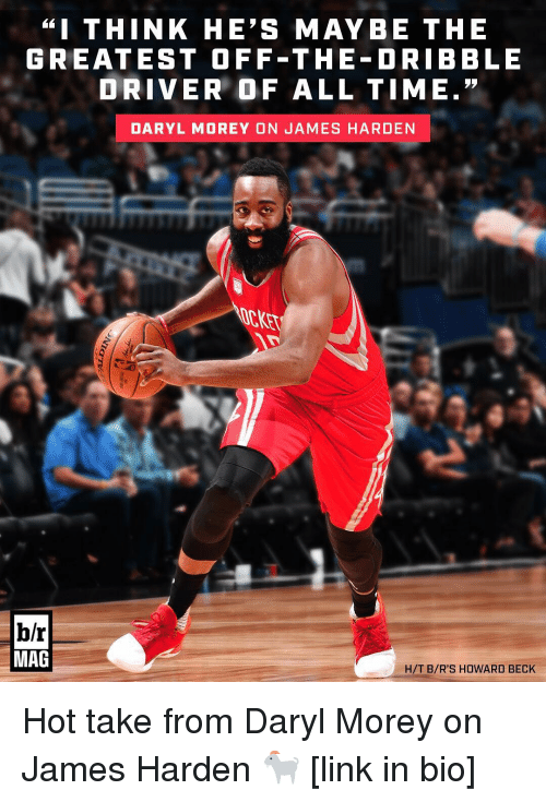 """daryl morey: """"I THINK HE'S MAY BE THE  GREATEST OFF THE DRIBBLE  DARYL MOREY ON JAMES HARDEN  b/r  MAG  H/T B/R'S HOWARD BECK Hot take from Daryl Morey on James Harden 🐐 [link in bio]"""