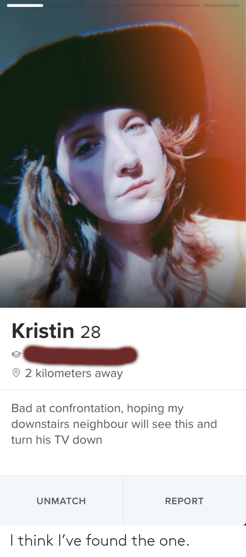 The One: I think I've found the one.