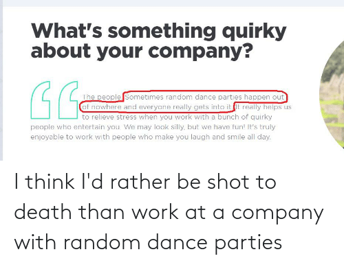 Rather Be: I think I'd rather be shot to death than work at a company with random dance parties