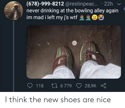 think: I think the new shoes are nice