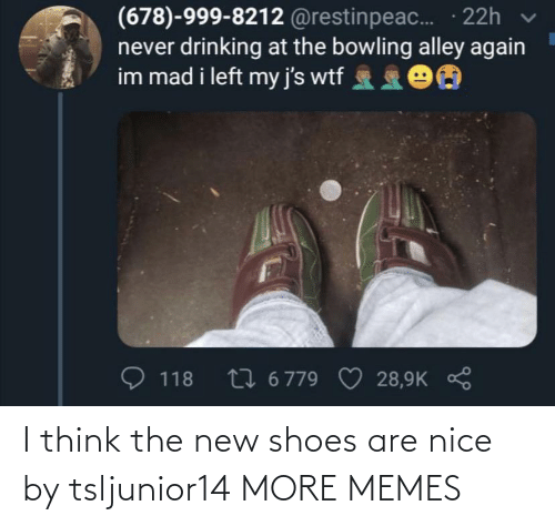 The New: I think the new shoes are nice by tsljunior14 MORE MEMES