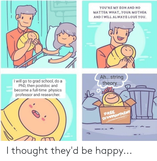 Be Happy: I thought they'd be happy...