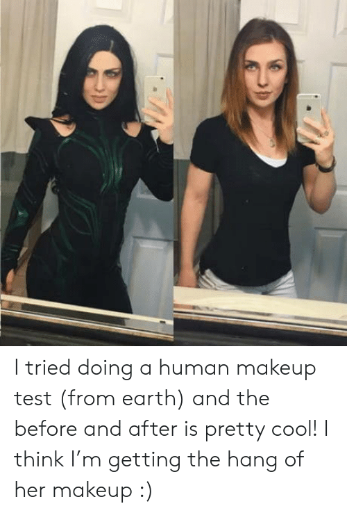 I Tried Doing a Human Makeup Test From Earth and the Before