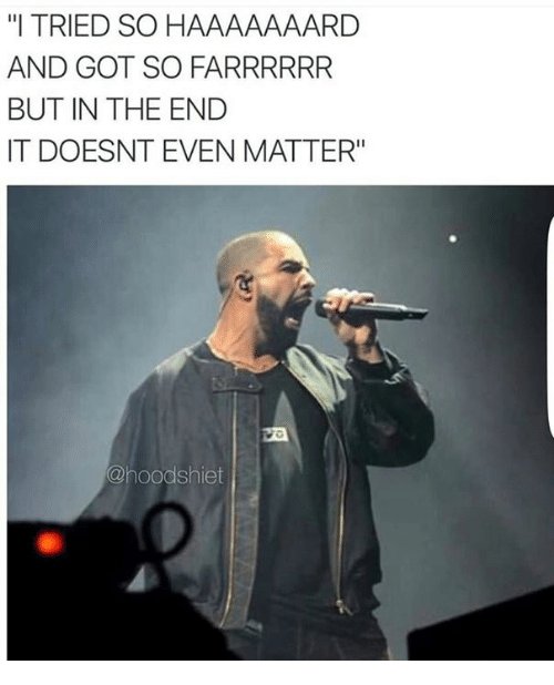 but in the end it doesnt even matter