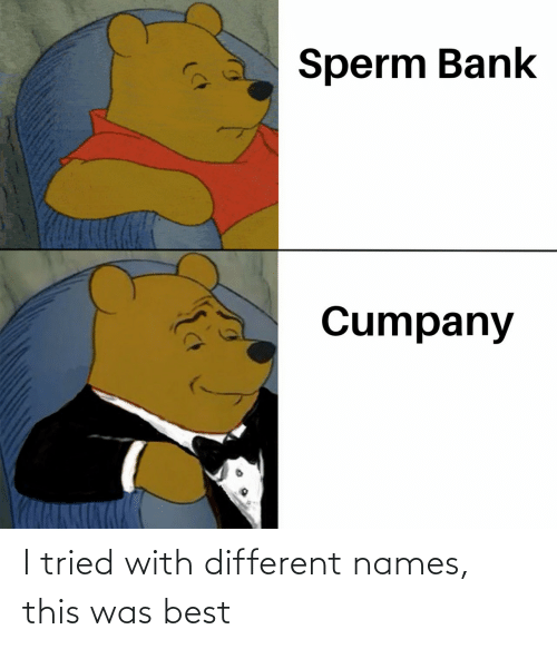 different: I tried with different names, this was best