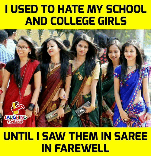 Sawing: I USED TO HATE MY SCHOOL  AND COLLEGE GIRLS  LAUGHING  UNTIL I SAW THEM IN SAREE  IN FAREWELL