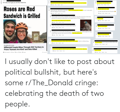The Donald: I usually don't like to post about political bullshit, but here's some r/The_Donald cringe: celebrating the death of two people.