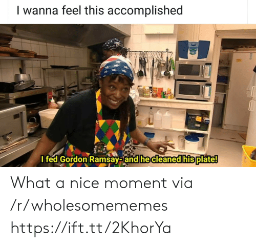 Ramsay: I wanna feel this accomplished  I fed Gordon Ramsay-and he cleaned his plate! What a nice moment via /r/wholesomememes https://ift.tt/2KhorYa