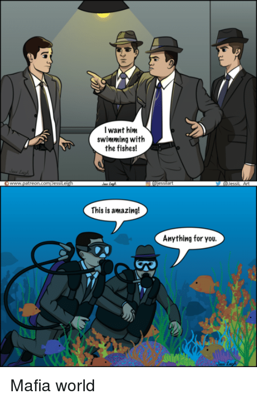 Funny, World, and Amazing: I want him  swimming with  the fishes!  This is amazing!  Anything for you.  F7 Mafia world