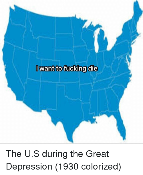 Great Depression: I want to fucking die The U.S during the Great Depression (1930 colorized)