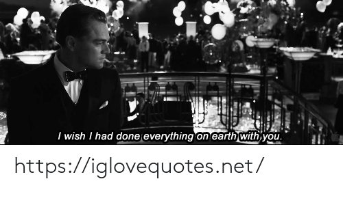 Earth, Net, and You: I wish I had done everything on earth with you https://iglovequotes.net/