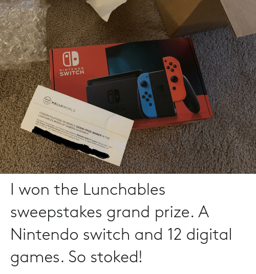 Nintendo: I won the Lunchables sweepstakes grand prize. A Nintendo switch and 12 digital games. So stoked!