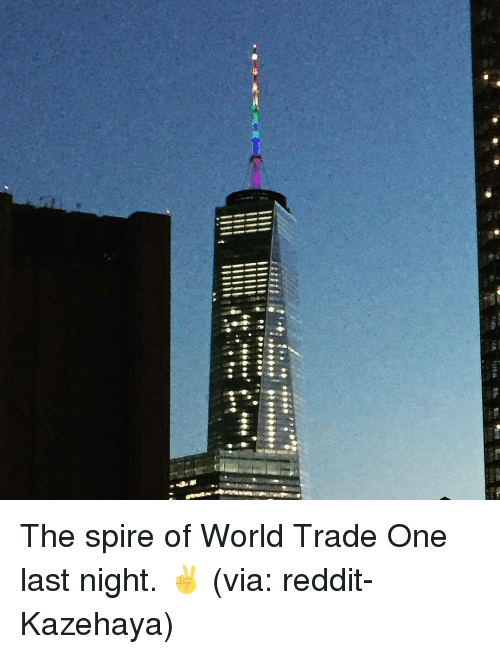 Memes, 🤖, and One: IA -198a th. El  util ... The spire of World Trade One last night. ✌️ (via: reddit-Kazehaya)