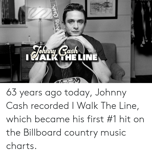 Billboard: IALK THE LINE 63 years ago today, Johnny Cash recorded I Walk The Line, which became his first #1 hit on the Billboard country music charts.