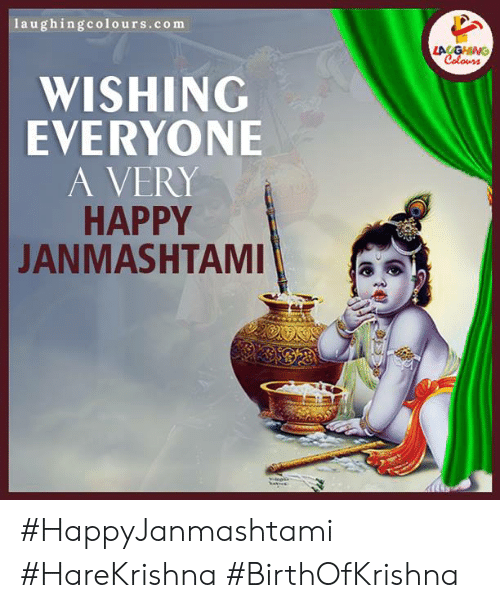 Happy, Indianpeoplefacebook, and Com: Iaughingcolours.com  LA GHING  Colours  WISHING  EVERYONE  A VERY  HAPPY  JANMASHTAMI #HappyJanmashtami #HareKrishna #BirthOfKrishna