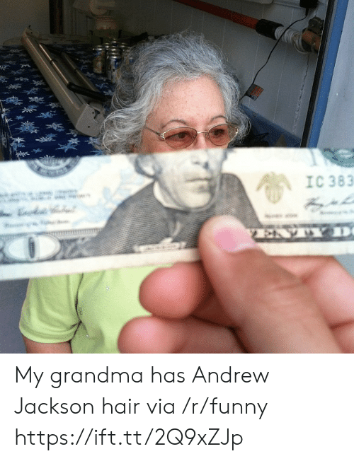 Andrew Jackson: IC 383 My grandma has Andrew Jackson hair via /r/funny https://ift.tt/2Q9xZJp