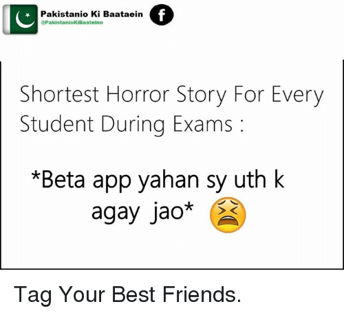 Shortest Horror Story: IC  Pakistanio Ki Baataeina  PakistaniokiBaateinn  Shortest Horror Story For Every  Student During Exams  *Beta app yahan sy uth k  agay Jao  RO Tag Your Best Friends.