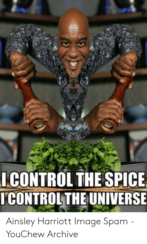 Harriott: ICONTROL THE SPICE  TCONTROLTHE UNIVERSE