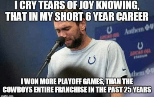 lucas: ICRY TEARS OF JOY KNOWING,  THAT IN MY SHORT 6 YEAR CAREER  Anthem  LUCAS O  IWON MORE PLAYOFF GAMES, THAN THE  them &  COWBOYS ENTIRE FRANCHISE IN THE PAST 25 YEARS