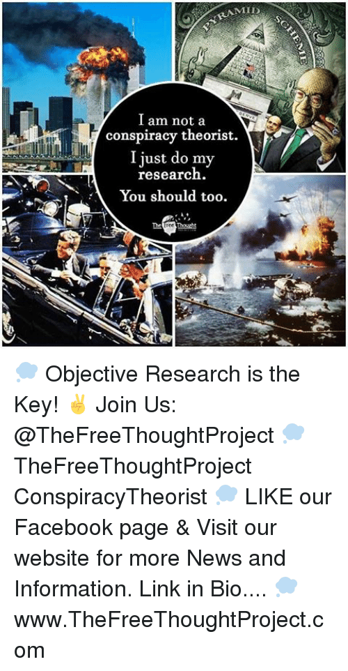 Conspiracy Theorists: ID  I am not a  conspiracy theorist.  I just do my  research  A You should too 💭 Objective Research is the Key! ✌️ Join Us: @TheFreeThoughtProject 💭 TheFreeThoughtProject ConspiracyTheorist 💭 LIKE our Facebook page & Visit our website for more News and Information. Link in Bio.... 💭 www.TheFreeThoughtProject.com