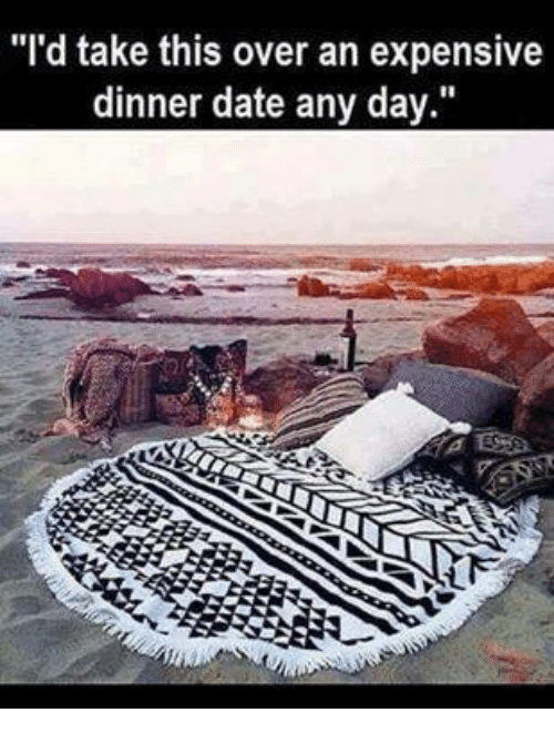 "Dank, Dating, and Date: ""I'd take this over an expensive  dinner date any day."""