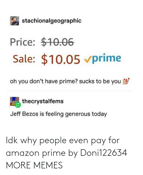 Pay: Idk why people even pay for amazon prime by Doni122634 MORE MEMES