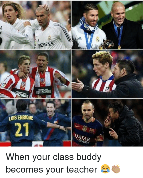 Memes, Teacher, and 🤖: IEMENS  AZONRS  LUIS ENRIQUE  21  ATARR  AIRWA When your class buddy becomes your teacher 😂👏🏽
