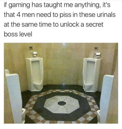 urinals: if gaming has taught me anything, it's  that 4 men need to piss in these urinals  at the same time to unlock a secret  boss level