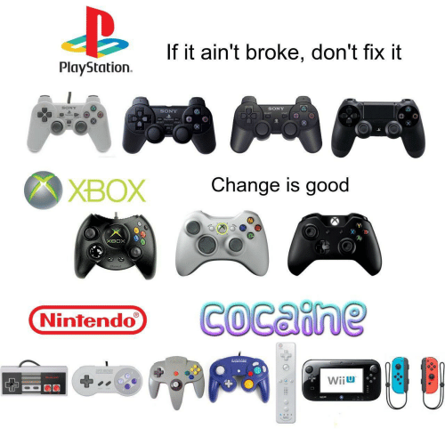 Nintendo, PlayStation, and Sony: If it ain't broke, don't fix it  PlayStation  SONY  SONY  SONY  Change is good  ХВОX  хвох  COcaine  Nintendo  AAL  EREE  Wiiu  Wii