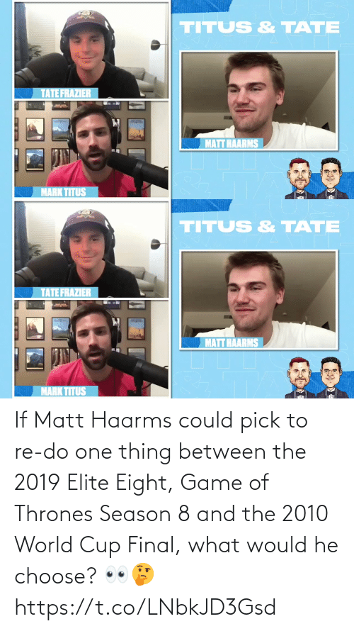 World Cup: If Matt Haarms could pick to re-do one thing between the 2019 Elite Eight, Game of Thrones Season 8 and the 2010 World Cup Final, what would he choose? 👀🤔 https://t.co/LNbkJD3Gsd