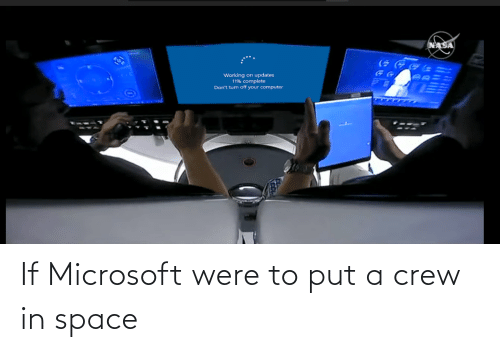 Microsoft: If Microsoft were to put a crew in space