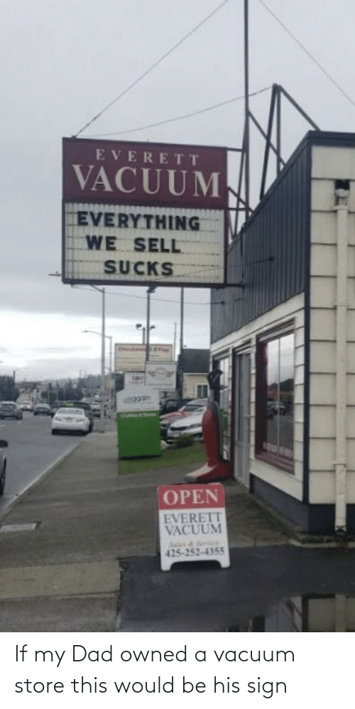 owned: If my Dad owned a vacuum store this would be his sign