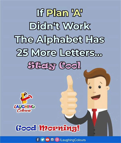 "Good Morning, Alphabet, and Good: If Plan ""A  Or  The Alphabet Has  25 More LetterS.oo  LAUGHING  Colour  otvis  Good morning  f o /LaughingColours"