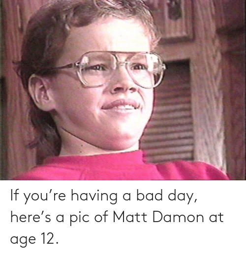 pic: If you're having a bad day, here's a pic of Matt Damon at age 12.