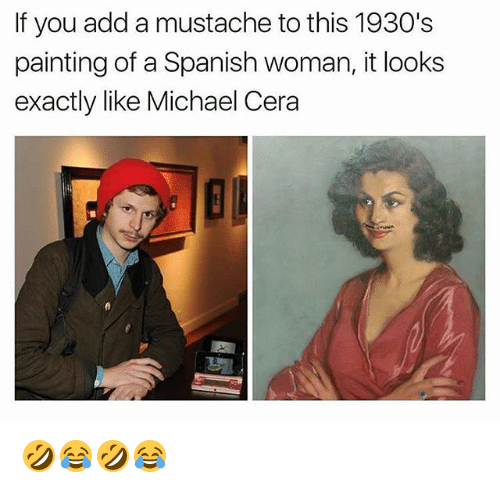Michael Cera, Spanish, and Michael: If you add a mustache to this 1930's  painting of a Spanish woman, it looks  exactly like Michael Cera  督 🤣😂🤣😂