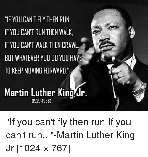 Martin Luther King Jr Keep Moving