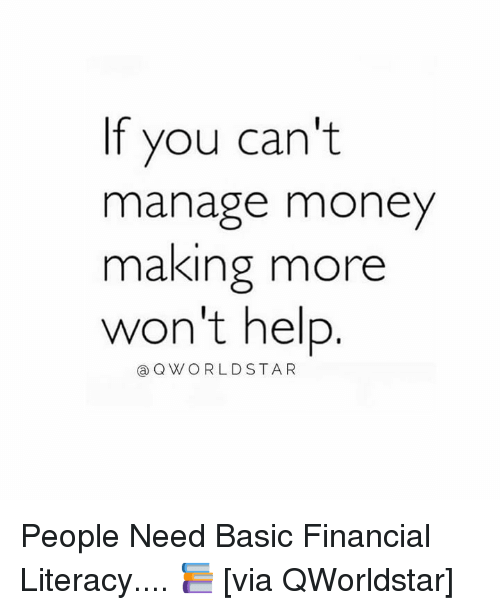 Money, Help, and Hood: If you can't  manage money  making more  won't help  QWORLDSTAR People Need Basic Financial Literacy.... 📚 [via QWorldstar]