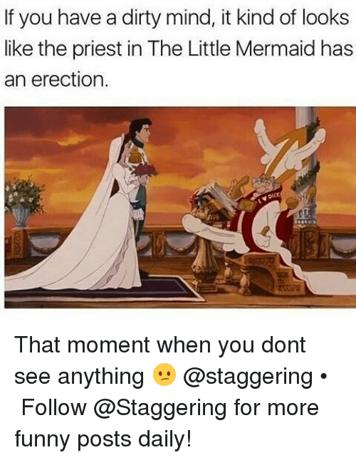 funny post: If you have a dirty mind, it kind of looks  like the priest in The Little Mermaid has  an erection. That moment when you dont see anything 😕 @staggering • ➫➫➫ Follow @Staggering for more funny posts daily!