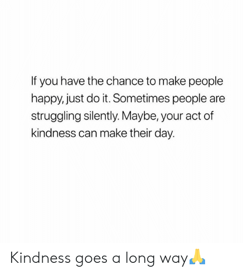 Hood: If you have the chance to make people  happy, just do it. Sometimes people are  struggling silently. Maybe, your act of  kindness can make their day. Kindness goes a long way🙏