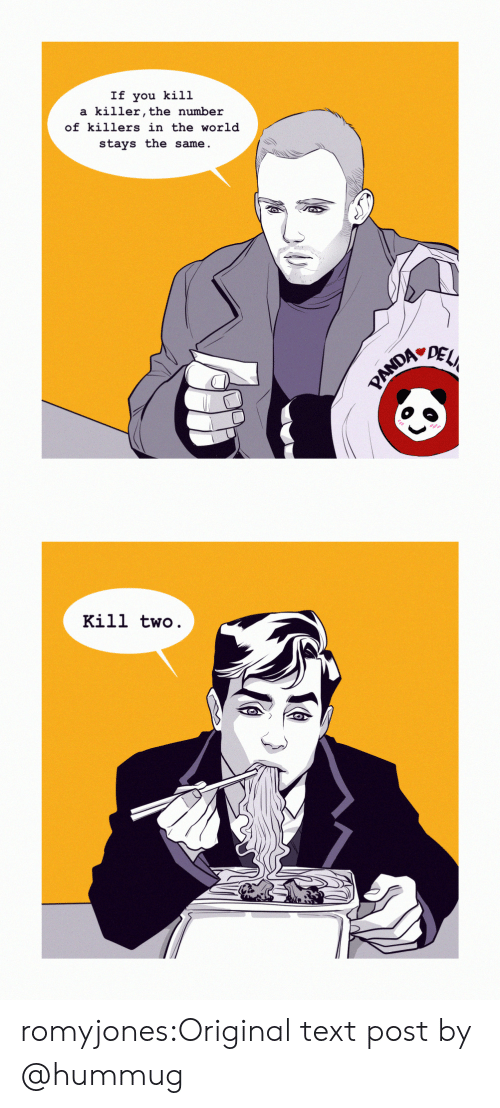 Tumblr, Blog, and Http: If you kill  a killer,the number  of killers in the world  stays the same.  ADEL   Kill two. romyjones:Original text post by @hummug