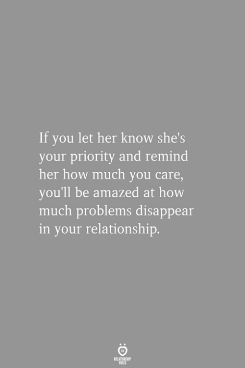 How, Her, and You: If you let her know she's  your priority and remind  her how much you care,  you'll be amazed at how  much problems disappear  in your relationship.