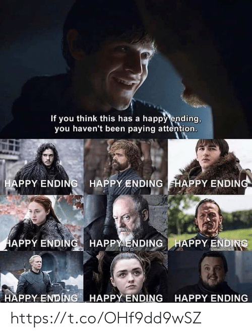 A Happy Ending: If you think this has a happy ending,  you haven't been paying attention.  APPY ENDING HAPPYENDING HAPPY ENDIN  APPY ENDING HAPPY ENDINGHAPPY ENDING  HAPPY ENDING . HAPPYEN DING  HAPPY ENDING https://t.co/OHf9dd9wSZ