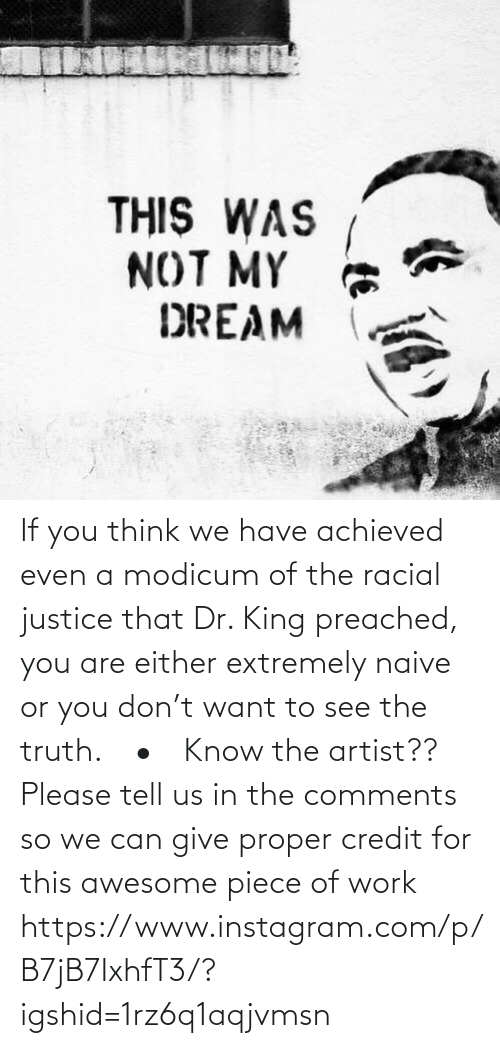 Dr: If you think we have achieved even a modicum of the racial justice that Dr. King preached, you are either extremely naive or you don't want to see the truth.⠀ •⠀ Know the artist?? Please tell us in the comments so we can give proper credit for this awesome piece of work https://www.instagram.com/p/B7jB7IxhfT3/?igshid=1rz6q1aqjvmsn