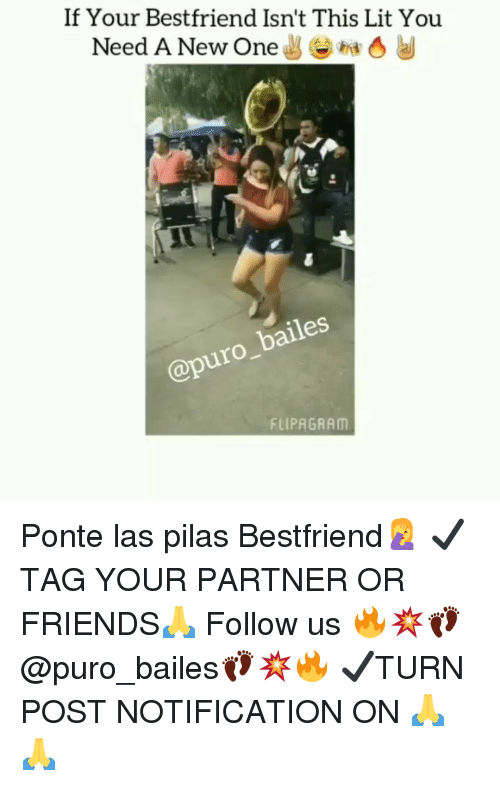 Friends, Lit, and Memes: If Your Bestfriend Isn't This Lit You  Need A New One  ha  @puro_bailes  FLIPAGRAM Ponte las pilas Bestfriend🤦‍♀️ ✔TAG YOUR PARTNER OR FRIENDS🙏 Follow us 🔥💥👣@puro_bailes👣💥🔥 ✔TURN POST NOTIFICATION ON 🙏🙏
