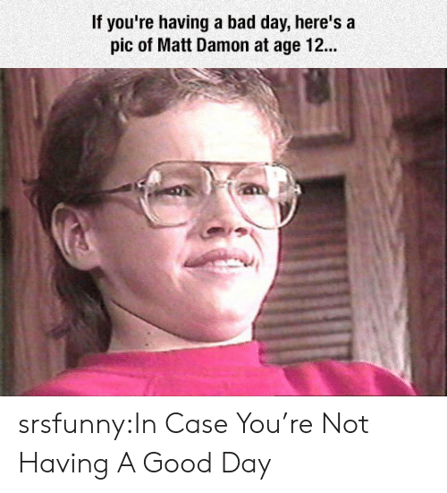 Matt Damon: If you're having a bad day, here's a  pic of Matt Damon at age 12.. srsfunny:In Case You're Not Having A Good Day