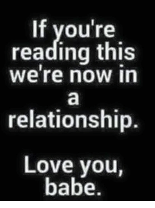 love you babe: If you're  reading this  We're now in  relationship.  Love you,  babe.