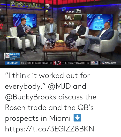 "Memes, Nfl, and NFL Draft: IFL  1t  0  DRAFT  NFL TONIGHT  LIVE  NFL DRAFT  VFL.cow  RD 1 CB D. Baker (UGA)  ·S) TK. McGary (WASH)  31  32 ""I think it worked out for everybody.""  @MJD and @BuckyBrooks discuss the Rosen trade and the QB's prospects in Miami ⬇️ https://t.co/3EGlZZ8BKN"