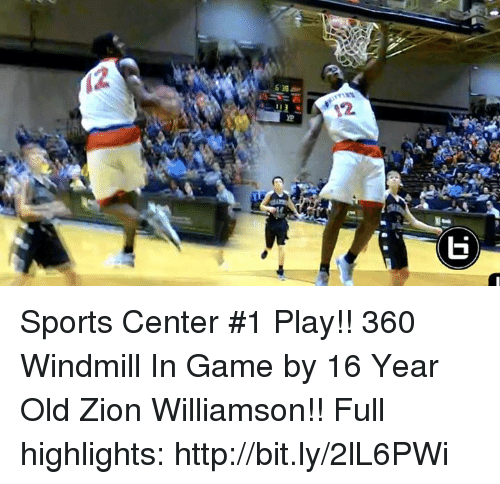 windmills: IG  D  XP  2 Sports Center #1 Play!! 360 Windmill In Game by 16 Year Old Zion Williamson!!   Full highlights: http://bit.ly/2lL6PWi