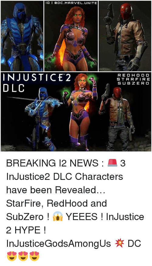 Sub-Zero: IG I ODC. MARVEL. UNITE  INJUSTICE 2  DLC  RED HOOD  STAR FIRE  SUB ZERO BREAKING I2 NEWS : 🚨 3 InJustice2 DLC Characters have been Revealed… StarFire, RedHood and SubZero ! 😱 YEEES ! InJustice 2 HYPE ! InJusticeGodsAmongUs 💥 DC 😍😍😍
