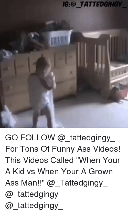"""Kid Vs: IG: TATTEDGINGY GO FOLLOW @_tattedgingy_ For Tons Of Funny Ass Videos! This Videos Called """"When Your A Kid vs When Your A Grown Ass Man!!"""" @_Tattedgingy_ @_tattedgingy_ @_tattedgingy_"""